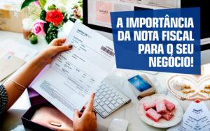 A Importancia Da Nota Fiscal Para O Seu Negocio Nfp Contabilidade - NFP Contabilidade