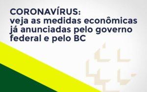 Coronavírus: Veja As Medidas Econômicas Já Anunciadas Pelo Governo Federal E Pelo Bc Nfp Contabilidade - NFP Contabilidade