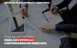 Covid 19 Planejamento Tributario Pode Ser Um Caminho Para Empresas Continuarem No Mercado Contabilidade No Itaim Paulista Sp | Abcon Contabilidade Nfp Contabilidade - NFP Contabilidade