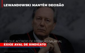 Lewnadowiski Mantem Decisao De Que Acordo De Reducao Salarial Exige Aval Dosindicato Nfp Contabilidade - NFP Contabilidade