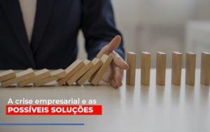A Crise Empresarial E As Possiveis Solucoes Nfp Contabilidade - NFP Contabilidade
