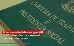 Bolsonaro Decide Revogar Mp Do Contrato Verde E Amarelo E Editar Novo Texto - NFP Contabilidade