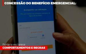 Concessao Do Beneficio Emergencial Portaria Esclarece Comportamentos E Regras - NFP Contabilidade