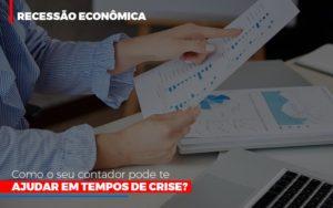 Http://recessao Economica Como Seu Contador Pode Te Ajudar Em Tempos De Crise/ Nfp Contabilidade - NFP Contabilidade