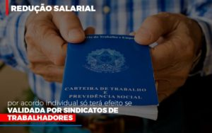 Reducao Salarial Por Acordo Individual So Tera Efeito Se Validada Por Sindicatos De Trabalhadores Nfp Contabilidade - NFP Contabilidade