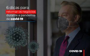 6 Dicas Para Retomar Os Negocios Durante A Pandemia De Covid 19 - NFP Contabilidade