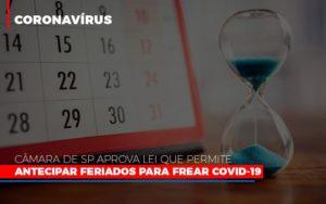 Camara De Sp Aprova Lei Que Permite Antecipar Feriados Para Frear Covid 19 - NFP Contabilidade