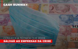 Cash Runway Conheca A Tecnica Que Pode Salvar As Empresas Da Crise - NFP Contabilidade