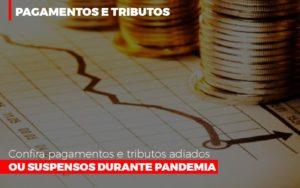 Confira Pagamentos E Tributos Adiados Ou Suspensos Durante Pandemia 2 - NFP Contabilidade