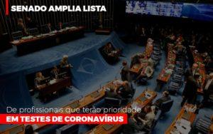 Senado Amplia Lista De Profissionais Que Terao Prioridade Em Testes De Coronavirus - NFP Contabilidade