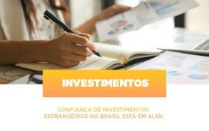 Confianca De Investimentos Estrangeiros No Brasil Esta Em Alta - NFP Contabilidade
