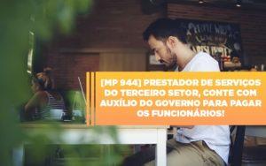Mp 944 Cooperativas Prestadoras De Servicos Podem Contar Com O Governo - NFP Contabilidade