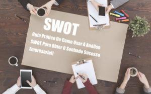 Analise Swot Como Aplicar Em Uma Empresa - NFP Contabilidade