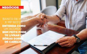 Banco De Horas E Mp 927 20 Entenda Como Um Acordo Bem Feito Pode Te Livrar De Serias Dores De Cabeca - NFP Contabilidade