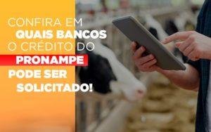 Confira Em Quais Bancos O Credito Pronampe Ja Pode Ser Solicitado - NFP Contabilidade