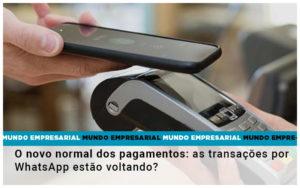 O Novo Normal Dos Pagamentos As Transacoes Por Whatsapp Estao Voltando - NFP Contabilidade