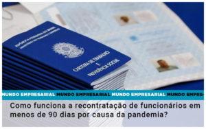 Como Funciona A Recontratacao De Funcionarios Em Menos De 90 Dias Por Causa Da Pandemia - NFP Contabilidade