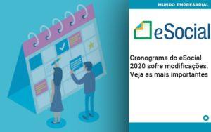 Cronograma Do E Social 2020 Sofre Modificacoes Veja As Mais Importantes - NFP Contabilidade
