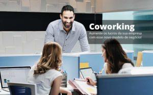 Coworking Aumente Os Lucros Da Sua Empresa Com Esse Novo Modelo De Negocio Post (1) Quero Montar Uma Empresa - NFP Contabilidade