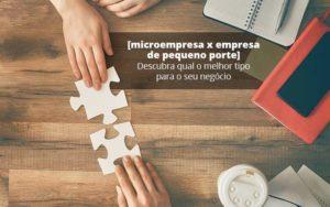 Microempresa X Empresa De Pequeno Porte Descubra Qual O Melhor Tipo Para O Seu Negocio Post (1) Quero Montar Uma Empresa - NFP Contabilidade