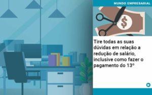 Tire Todas As Suas Duvidas Em Relacao A Reducao De Salario Inclusive Como Fazer O Pagamento Do 13 Quero Montar Uma Empresa - NFP Contabilidade
