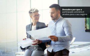 Descubra Por Que A Participacao Acionaria E Atrativa Para O Seu Negocio Post (1) Quero Montar Uma Empresa - NFP Contabilidade