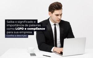 Saiba O Significado E Importancia De Palavras Como Lgpd E Compliance Para Sua Empresa Post 1 - NFP Contabilidade