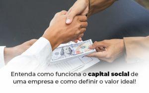 Entenda Como Funciona O Capital Social De Uma Empresa E Como Definir O Valor Ideal Blog 1 - NFP Contabilidade