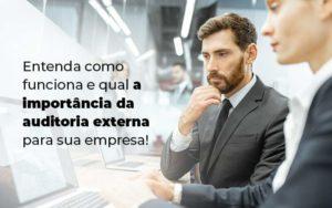 Entenda Como Funciona E Qual A Importancia Da Auditoria Externa Para Sua Empresa Blog 1 - NFP Contabilidade