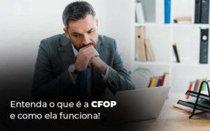 Entenda O Que E A Cfop E Como Ela Funciona Blog 1 - NFP Contabilidade